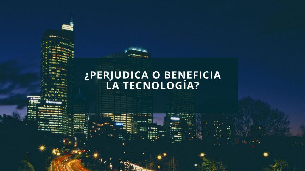 En que nos ayuda la tecnología